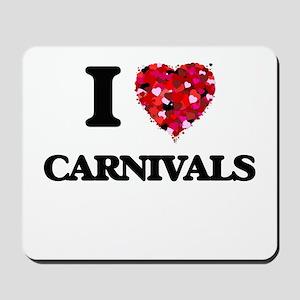 I love Carnivals Mousepad