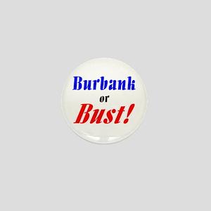 Burbank or Bust! Mini Button