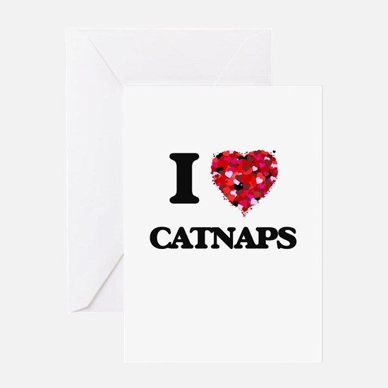 I love Catnaps Greeting Cards