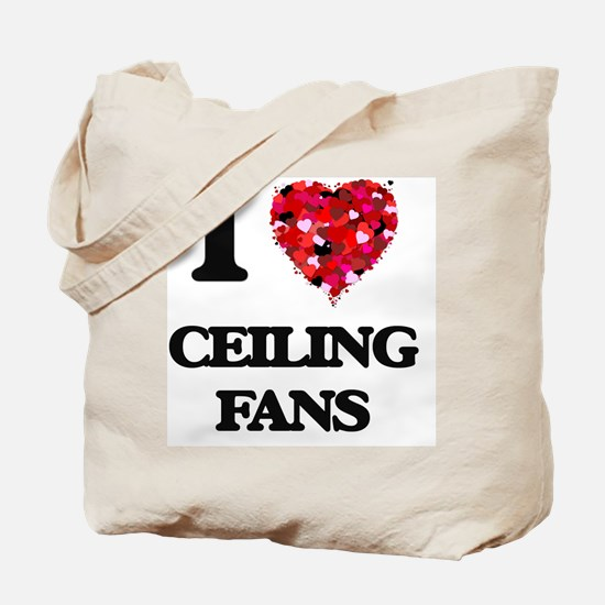 I love Ceiling Fans Tote Bag