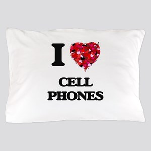 I love Cell Phones Pillow Case