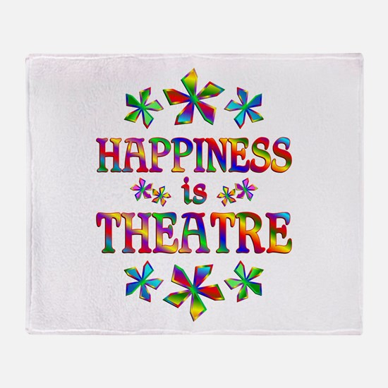 Happiness is Theatre Throw Blanket
