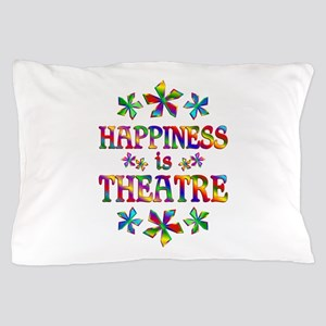 Happiness is Theatre Pillow Case