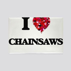 I love Chainsaws Magnets