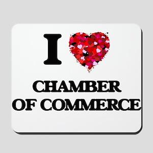 I love Chamber Of Commerce Mousepad