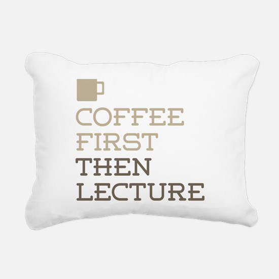 Coffee Then Lecture Rectangular Canvas Pillow