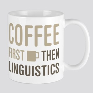 Coffee Then Linguistics Mug