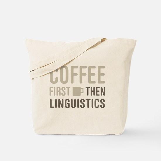 Coffee Then Linguistics Tote Bag