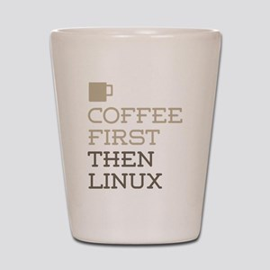 Coffee Then Linux Shot Glass