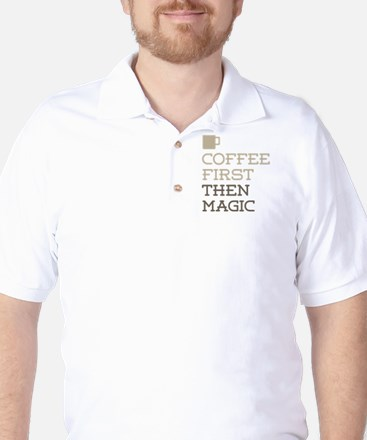 Coffee Then Magic Golf Shirt