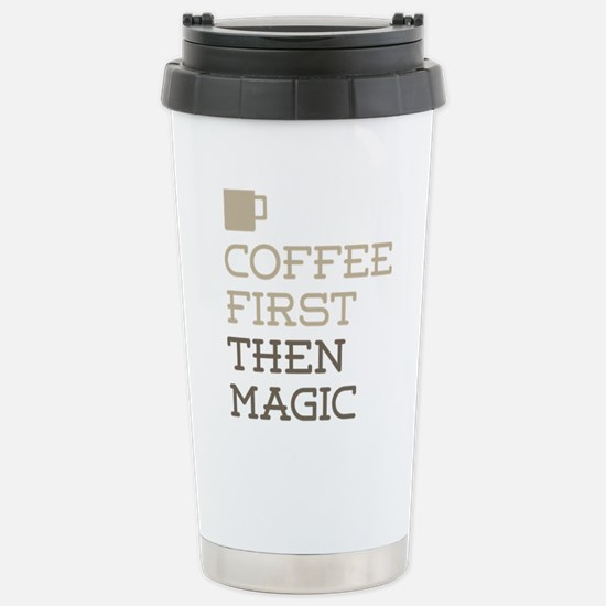 Coffee Then Magic Stainless Steel Travel Mug