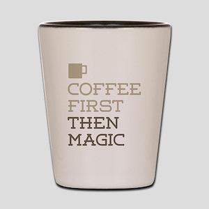 Coffee Then Magic Shot Glass