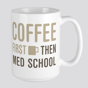 Coffee Then Med School Mugs