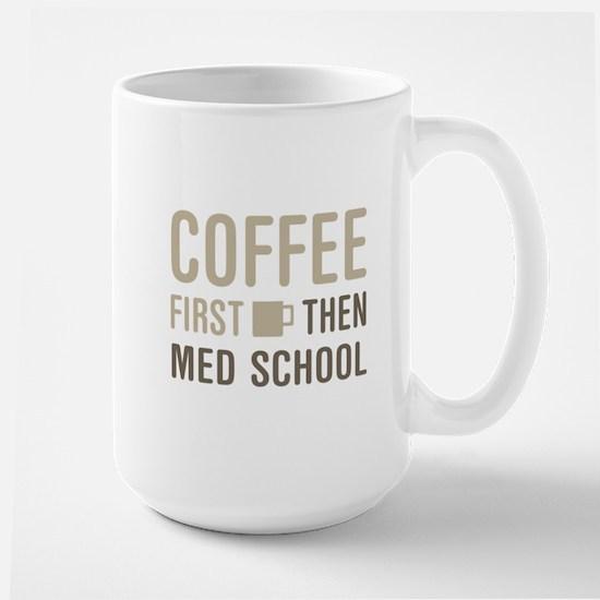 Coffee Then Med School Mugs