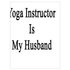 Yes That Hot Yoga Instructor Is My Husband  Poster