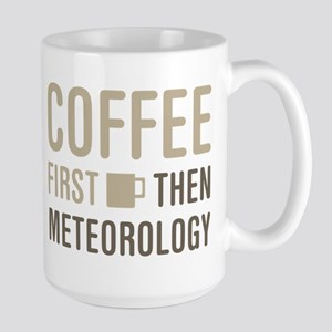 Coffee Then Meteorology Mugs