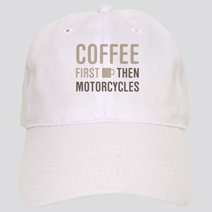 Coffee Then Motorcycles Cap