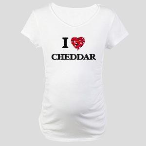 I love Cheddar Maternity T-Shirt
