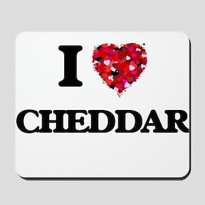 I love Cheddar Mousepad