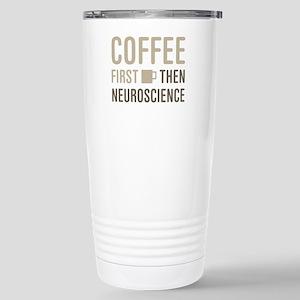 Coffee Then Neuroscienc Stainless Steel Travel Mug