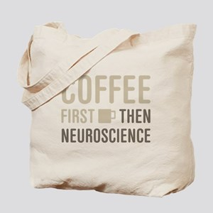 Coffee Then Neuroscience Tote Bag