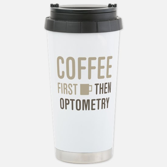 Coffee Then Optometry Stainless Steel Travel Mug