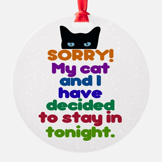 My Cat And I Are Staying Home Excus Ornament