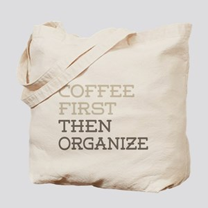 Coffee Then Organize Tote Bag