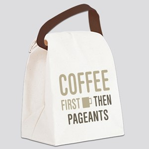 Coffee Then Pageants Canvas Lunch Bag