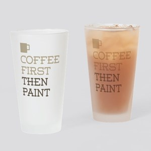 Coffee Then Paint Drinking Glass