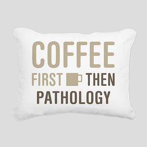 Coffee Then Pathology Rectangular Canvas Pillow