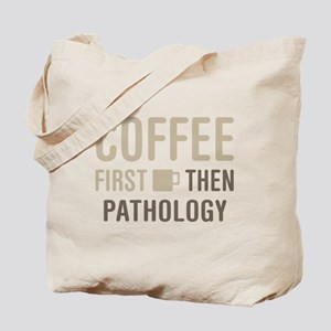Coffee Then Pathology Tote Bag