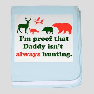 hunting.alwaysthat Daddy isn'tI'm pro baby blanket