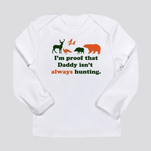 hunting.alwaysthat Daddy isn't Long Sleeve T-Shirt