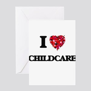 I love Childcare Greeting Cards