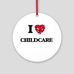 I love Childcare Ornament (Round)