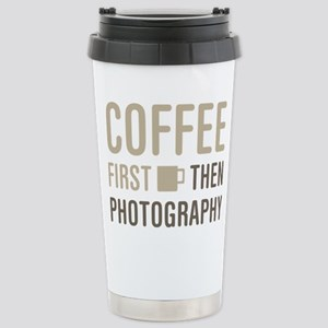 Coffee Then Photography Stainless Steel Travel Mug
