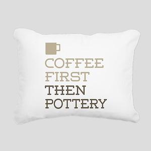 Coffee Then Pottery Rectangular Canvas Pillow