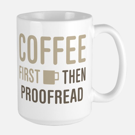 Coffee Then Proofread Mugs
