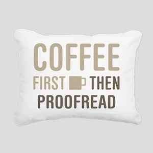 Coffee Then Proofread Rectangular Canvas Pillow