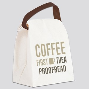 Coffee Then Proofread Canvas Lunch Bag