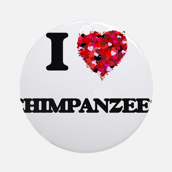 I love Chimpanzees Ornament (Round)