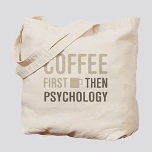Coffee Then Psychology Tote Bag