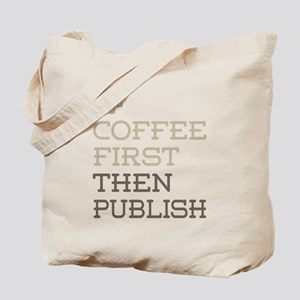 Coffee Then Publish Tote Bag