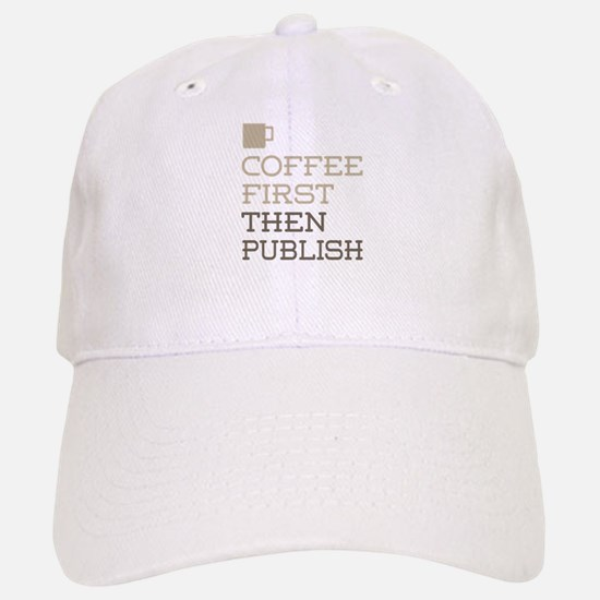 Coffee Then Publish Cap