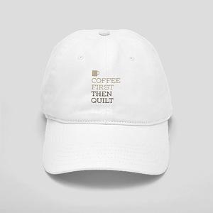 Coffee Then Quilt Cap