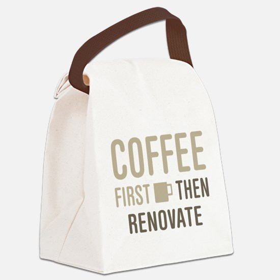 Coffee Then Renovate Canvas Lunch Bag