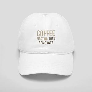 Coffee Then Renovate Cap