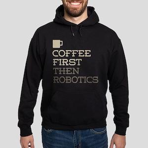 Coffee Then Robotics Hoodie (dark)