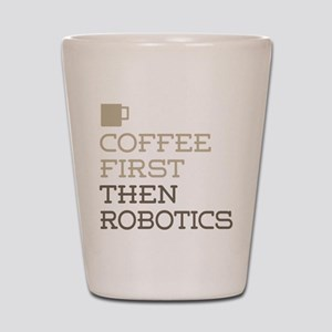 Coffee Then Robotics Shot Glass